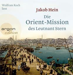 Die Orient-Mission des Leutnant Stern von Hein,  Jakob, Koch,  Wolfram