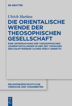 Die orientalische Wende der Theosophischen Gesellschaft von Harlass,  Ulrich