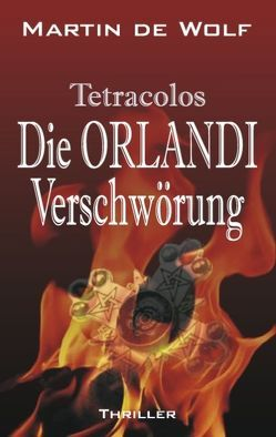 Die Orlandi-Verschwörung von Wolf,  Martin de