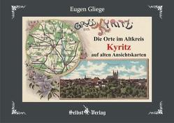 Die Orte im Altkreis Kyritz auf alten Ansichtskarten von Gliege Pressezeichner GbR,  Eugen & Constanze, Gliege,  Eugen