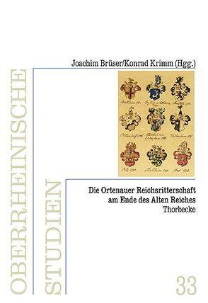 Die Ortenauer Reichsritterschaft am Ende des Alten Reiches von Brüser,  Joachim, Krimm,  Konrad
