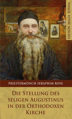 Die Stellung des seligen Augustinus in der Orthodoxen Kirche von Dziewior,  Andreas, Rose,  Seraphim