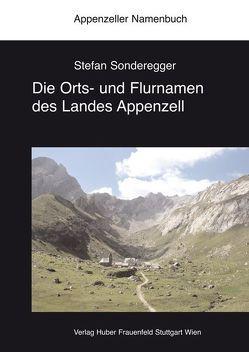 Die Orts- und Flurnamen des Landes Appenzell