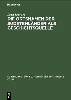 Die Ortsnamen der Sudetenländer als Geschichtsquelle von Schwarz,  Ernst
