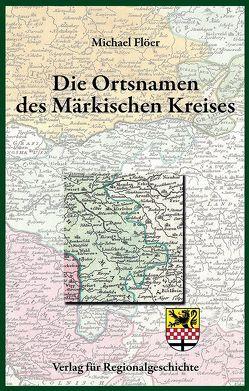 Die Ortsnamen des Märkischen Kreises von Flöer,  Michael