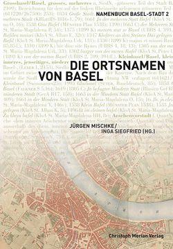 Die Ortsnamen von Basel von Mischke,  Jürgen, Siegfried,  Inga