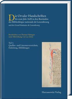 Die Orvaler Handschriften bis zum Jahr 1628 in den Beständen der Bibliothèque nationale de Luxembourg und des Grand Séminaire de Luxembourg von Deitz,  Luc, Falmagne,  Thomas