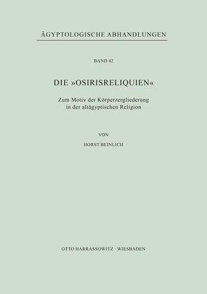 """Die """"Osirisreliquien"""" von Beinlich,  Horst"""