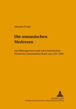 Die osmanischen Medresen von Demir,  Hüseyin