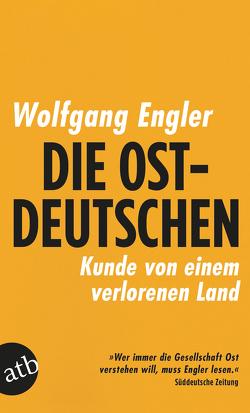 Die Ostdeutschen von Engler,  Wolfgang