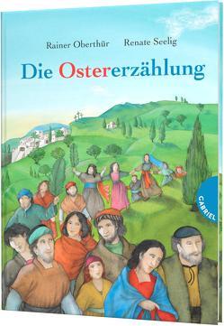 Die Ostererzählung von Oberthür,  Rainer, Seelig,  Renate