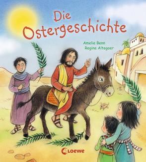 Die Ostergeschichte von Altegoer,  Regine, Benn,  Amelie
