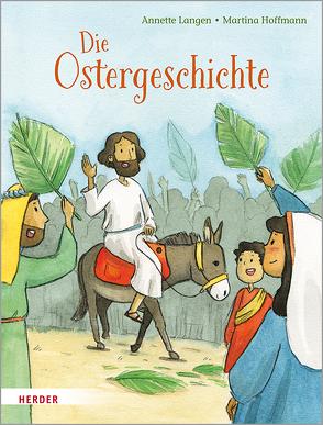 Die Ostergeschichte von Hoffmann,  Martina, Langen,  Annette