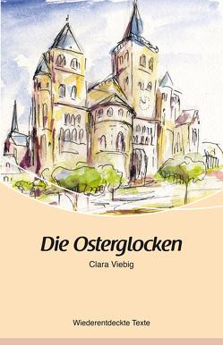 Die Osterglocken von Mossmann,  Manfred, Müller,  Heinz M., Viebig,  Clara