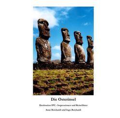 Die Osterinsel – Destination IPC von Reichardt,  Anne, Reichardt,  Ingo