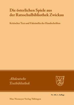 Die österlichen Spiele aus der Ratsschulbibliothek Zwickau von Linke,  Hansjürgen, Mehler,  Ulrich