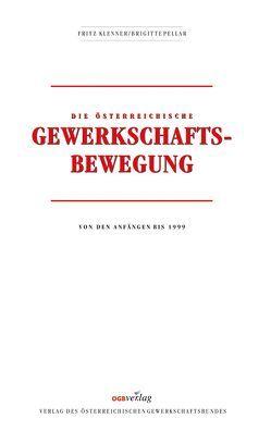 Die österreichische Gewerkschaftsbewegung von Klenner,  Fritz, Pellar,  Brigitte