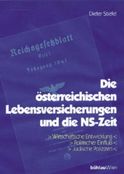 Die österreichischen Lebensversicherungen und die NS-Zeit von Jabloner,  Clemens, Stiefel,  Dieter