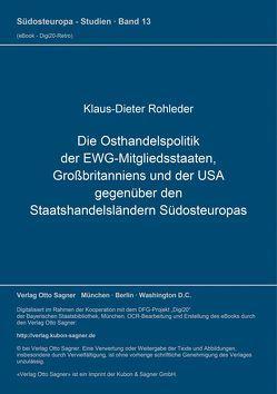 Die Osthandelspolitik der EWG-Mitgliedsstaaten, Großbritanniens und der USA gegenüber den Staatshandelsländern von Rohleder,  Klaus-Dieter
