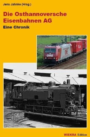 Die Osthannoversche Eisenbahnen AG von Jahnke,  Jens