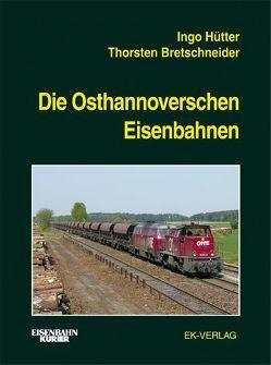 Die Osthannoverschen Eisenbahnen von Bretschneider,  Thorsten, Hütter,  Ingo