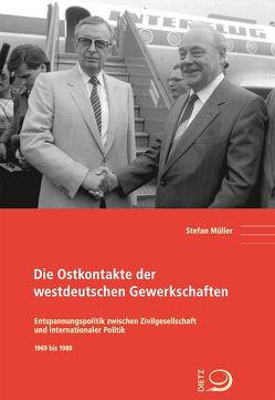 Die Ostkontakte der westdeutschen Gewerkschaften von Müller,  Stefan