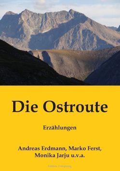 Die Ostroute von Erdmann,  Andreas, Ferst,  Marko, Jarju,  Monika