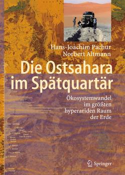 Die Ostsahara im Spätquartär von Altmann,  Norbert, Pachur,  Hans-Joachim