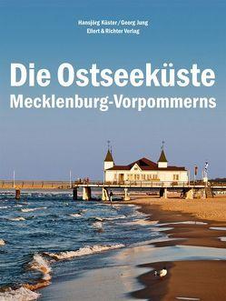 Die Ostseeküste Mecklenburg-Vorpommerns von Jung,  Georg, Küster,  Hansjörg