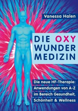 Die Oxy Wunder Medizin von Halen,  Vanessa