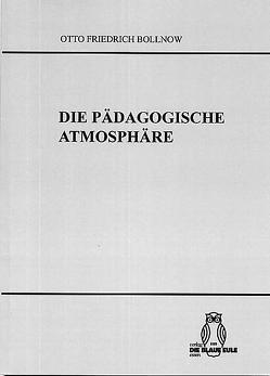 Die Pädagogische Atmosphäre von Bollnow,  Otto F