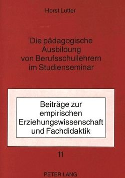 Die pädagogische Ausbildung von Berufsschullehrern im Studienseminar von Lutter,  Horst