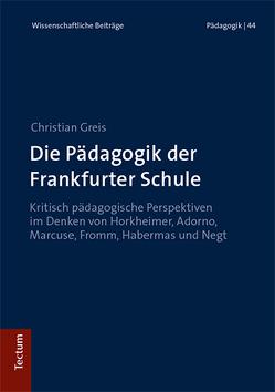Die Pädagogik der Frankfurter Schule von Greis,  Christian