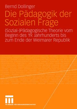 Die Pädagogik der Sozialen Frage von Dollinger,  Bernd