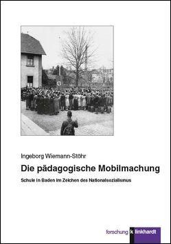 Die pädagogische Mobilmachung von Wiemann-Stöhr,  Ingeborg