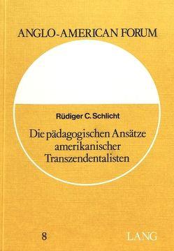 Die pädagogischen Ansätze amerikanischer Transzendentalisten