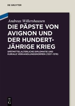 Die Päpste von Avignon und der Hundertjährige Krieg von Willershausen,  Andreas