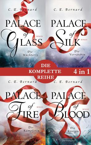 Die Palace-Saga Band 1-4: – Palace of Glass / Palace of Silk / Palace of Fire / Palace of Blood (4in1-Bundle) von Bernard,  C. E., Lungstrass-Kapfer,  Charlotte