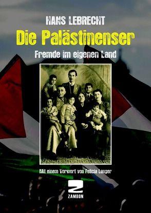 Die Palästinenser von Felicia,  Langer, Lebrecht,  Hans