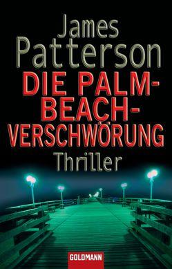 Die Palm-Beach-Verschwörung von Patterson,  James, Splinter,  Helmut