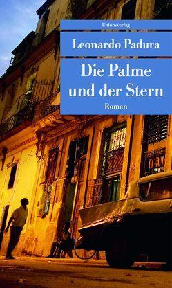Die Palme und der Stern von Hartstein,  Hans-Joachim, Padura,  Leonardo