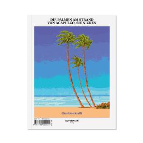 Die Palmen am Strand von Acapulco, sie nicken von Krafft,  Charlotte