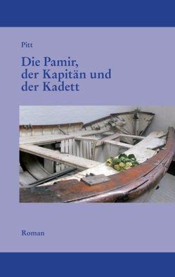 Die Pamir, der Kapitän und der Kadett von .,  Pitt