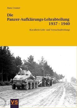 Die Panzer-Aufklärungs-Lehrabteilung 1937 – 1940 von Cramer,  Hans