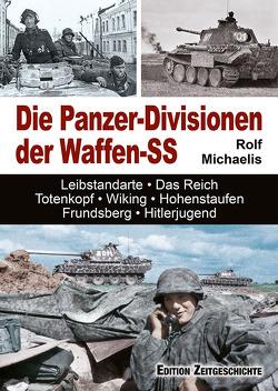 Die Panzer-Divisionen der Waffen-SS von Michaelis,  Rolf