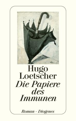 Die Papiere des Immunen von Loetscher,  Hugo