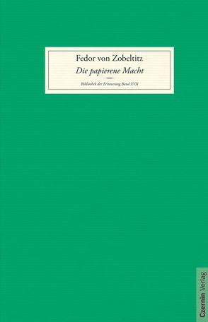 Die papierene Macht von von Zobeltitz,  Fedor