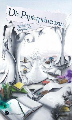 Die Papierprinzessin von Siegmund,  Fabienne