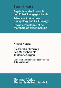Die Papilla filiformis des Menschen als Tastsinnesorgan von Kunze,  K.