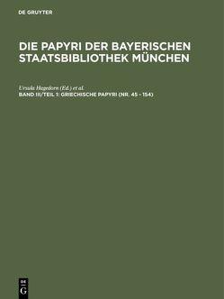 Die Papyri der Bayerischen Staatsbibliothek München / Griechische Papyri (Nr. 45 – 154) von Hagedorn,  Dieter, Hagedorn,  Ursula, Huebner,  Robert, Shelton,  John C.